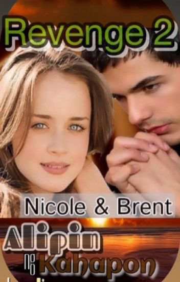 "Revenge 2.....Alipin ng Kahapon....""Nicole &Brent""....(completed)"