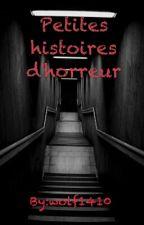 petites histoires d'horreur by wolf1410