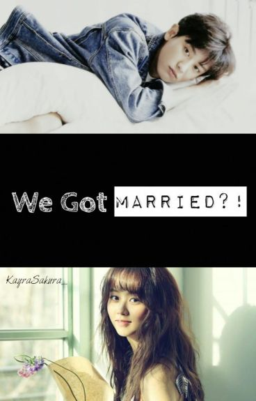 We Got Married?!