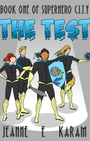Superhero CITY - The Test by Jeanne_E_Karam