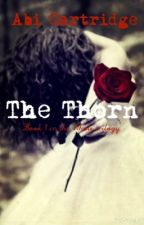 The Thorn by _AbiWrites_