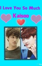 I Love You So Much(kaisoo  fic) by Nilarz