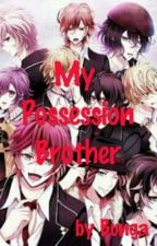 My Possession Brother by Skylight_Rose