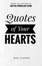 QUOTES OF YOUR HEART by IshaAcquiatan