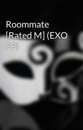 Roommate [Rated M] (EXO FF) by DoNotAsk