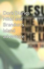 Dork Diaries Nikki and Brandon's island adventure by NickytaSM