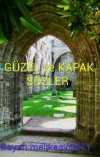 GÜZEL ve KAPAK SÖZLER by melikeaysel11