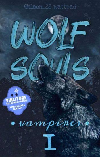 Wolf Souls- Vampires