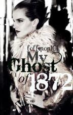 my ghost of 1872 by lollipop101