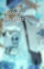 Midnight Sun_parte 2 by sarah_fangirl256