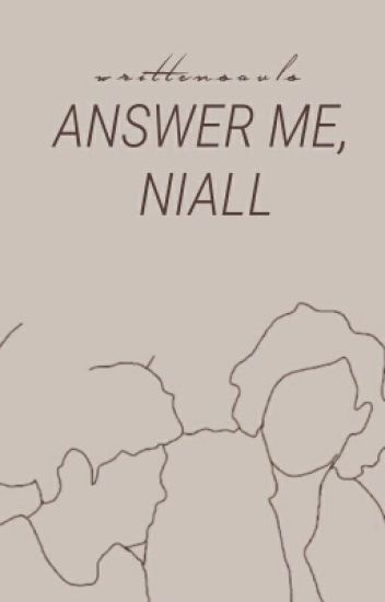 Answer me, Niall » n.s. ✓