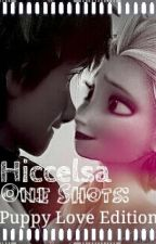 Hiccelsa One Shots: Puppy Love Edition by SprinkleStudios