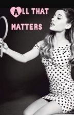 All That Matters-Jariana by arianasloves1