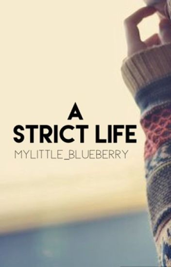 A STRICT LIFE