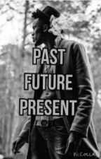 Past Present And Future  by AmiaBenjamin