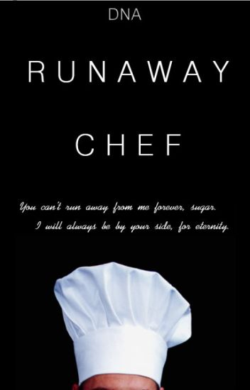 Runaway Chef [ON HOLD]