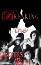 BREAKING THE GANGSTER'S RULE by tampurorot