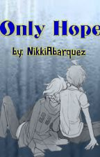 Only Hope [SDR2 Komahina] by NikkiAbarquez