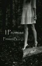 I Promise. by FrozenB
