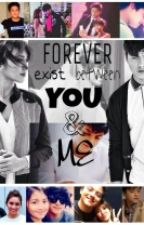 Forever Exist Between You And Me by Andriaaaaa