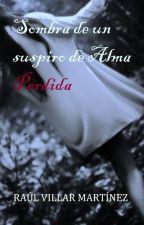 Sombra de un suspiro de Alma Perdida by RaulVM