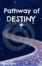 Pathway of Destiny [one-shot] by Kpurple08