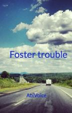 Foster trouble by AbiVoice
