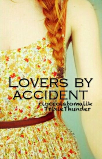 Lovers by accident || Z.M.||