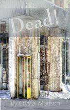 Dead! by lucifi