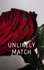 Unlikely Match (AUG.) by SpeakingOfLove