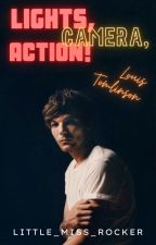 Lights, Camera, Action! | Louis Tomlinson by Little_Miss_Rocker