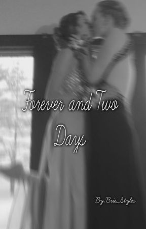 Forever and Two Days by Brie_Styles