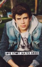 Love story (Hayes Grier) by hiplikegrier