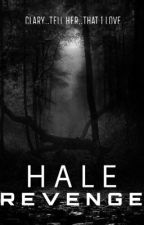 HALE: Revenge (T2) by killyoubitxh
