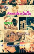 He Accidentaly Stole my First kiss [Slow Update] by khaizer_14fourteen