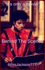 Behind The Scenes || Michael Jackson by MissJackson777