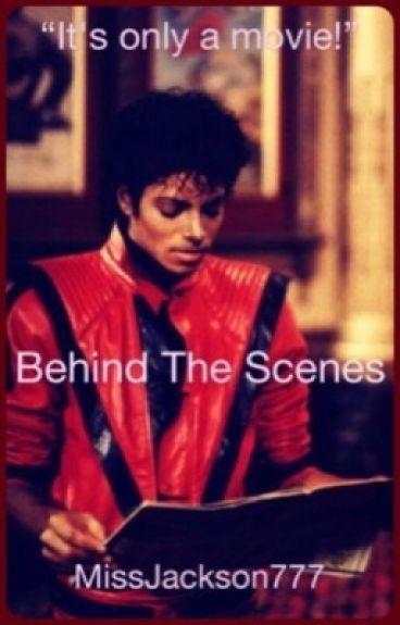 Behind The Scenes || Michael Jackson