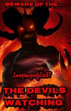 The Devils Watching (Currently Editing) by LanguageofLiv37