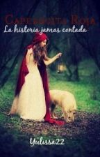 Caperucita roja... la historia jamas contada by yulissa22