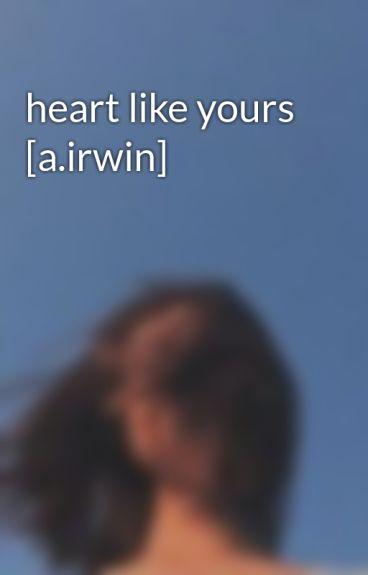 heart like yours [a.irwin]