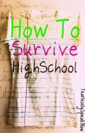 How To Survive High School by FearlesslySpeakNow