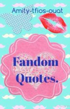 Fandom quotes by Amity-tfios-ouat