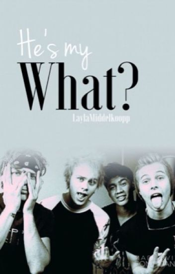 He's my what? (Dutch 5SOS fanfiction )