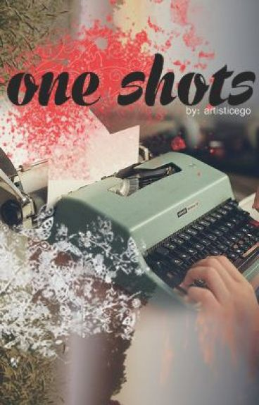 One Shots [CLOSED] by artisticego