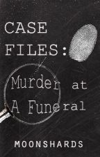 Case Files: Murder At A Funeral by moonshards