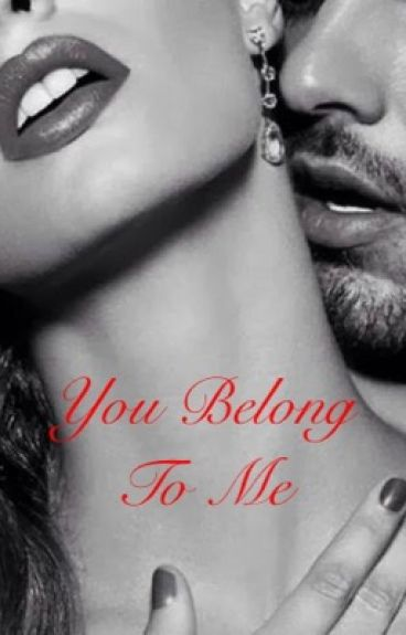You Belong To Me (Completed)