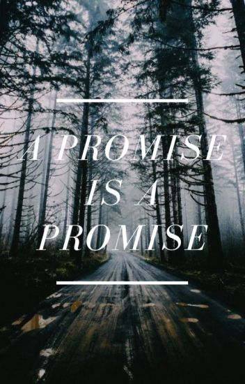 A Promise, Is A Promise