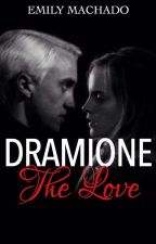 Dramione The love (HIATUS) by EmilyMachado8