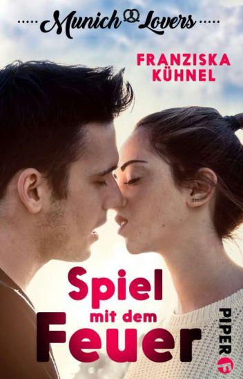 Munich Lovers - Spiel mit dem Feuer (LESEPROBE)