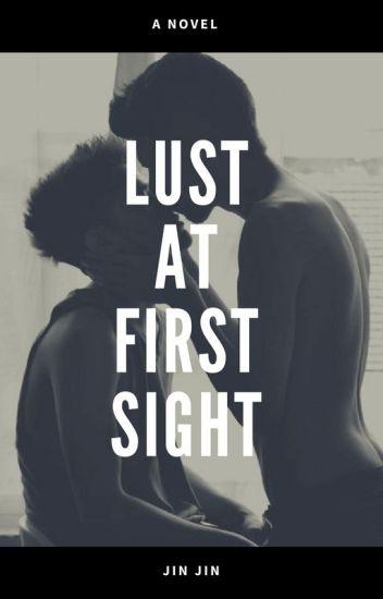 Lust At First Sight (BoyxBoy) UNDER EDITING